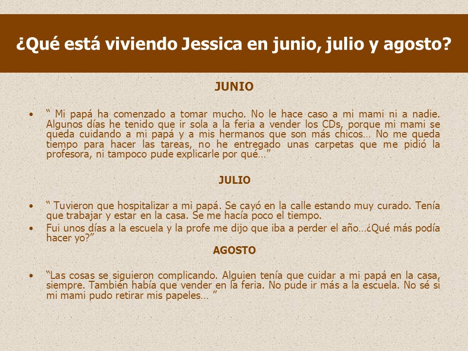 ¿Qué está viviendo Jessica en junio, julio y agosto.