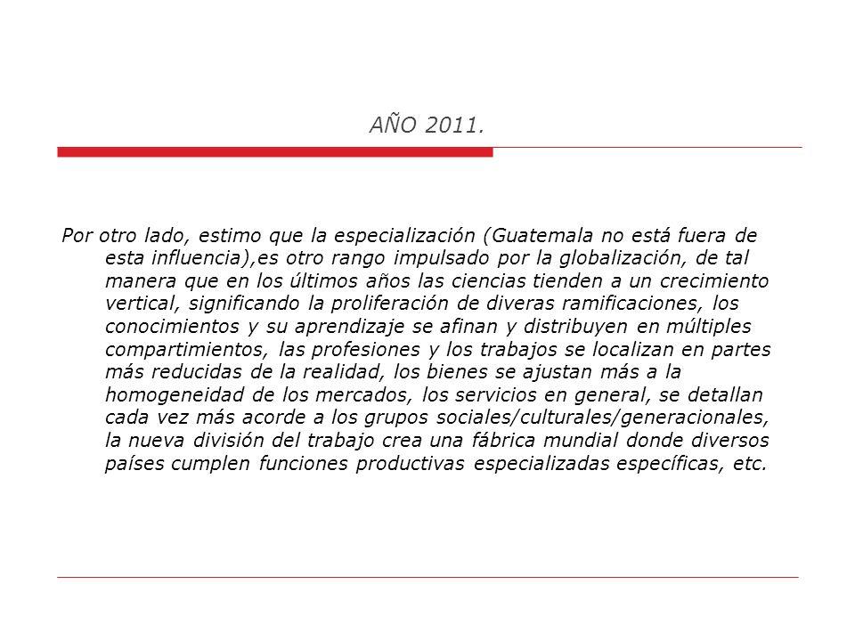 AÑO 2011. Pregunta 3: ¿Que trato de explicar con el término: La tendencia universal hacia la uniformización y especialización de actividades humanas?