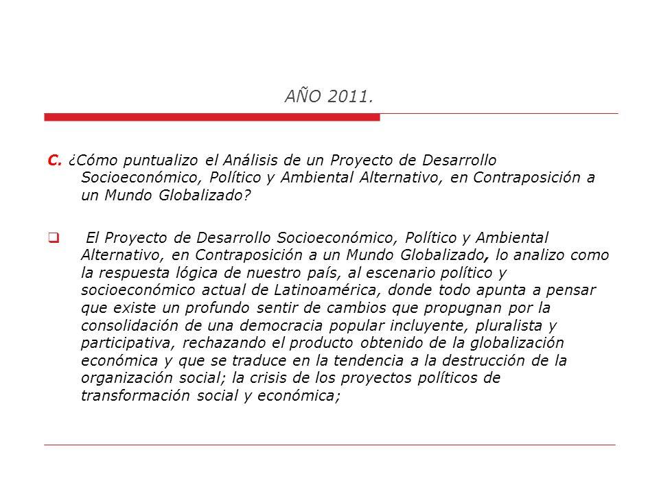 AÑO 2011. 7. Deslegitimación del Estado: Saldo en Rojo 8.5/10 8. Deterioro de los Servicios Públicos: Saldo en Rojo 6.8/10 9. Violación de los Derecho
