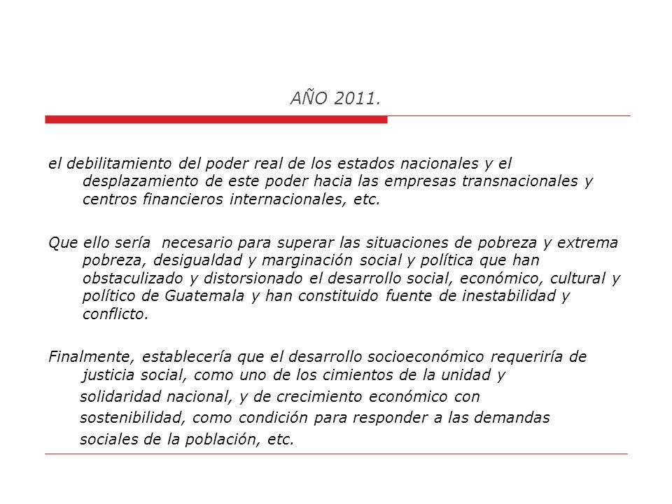 AÑO 2011. C. ¿Cómo puntualizo el Análisis de un Proyecto de Desarrollo Socioeconómico, Político y Ambiental Alternativo, en Contraposición a un Mundo