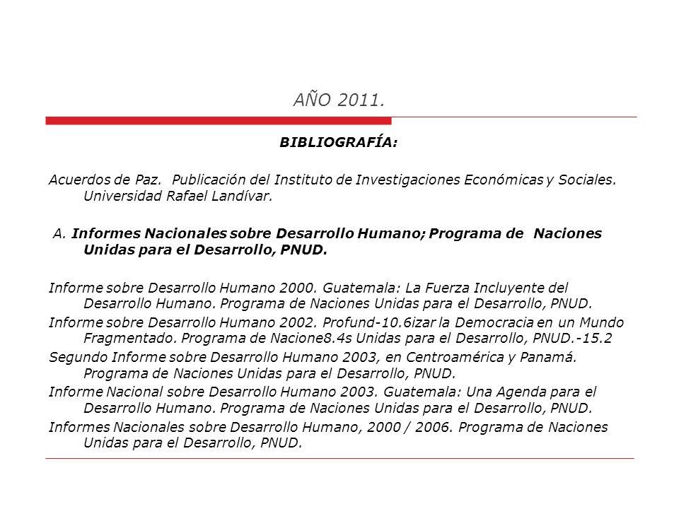 AÑO 2011. En cuanto al Horizonte Actual de Condiciones de Estado Fallido, en la República de Guatemala, concluyo haciendo referencia inicialmente al c