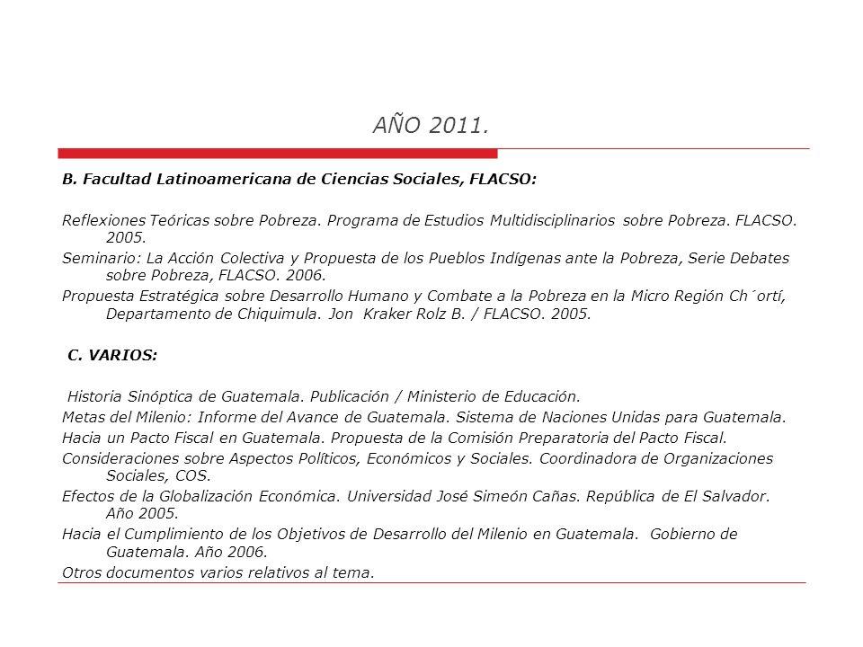 AÑO 2011. BIBLIOGRAFÍA: Acuerdos de Paz. Publicación del Instituto de Investigaciones Económicas y Sociales. Universidad Rafael Landívar. A. Informes