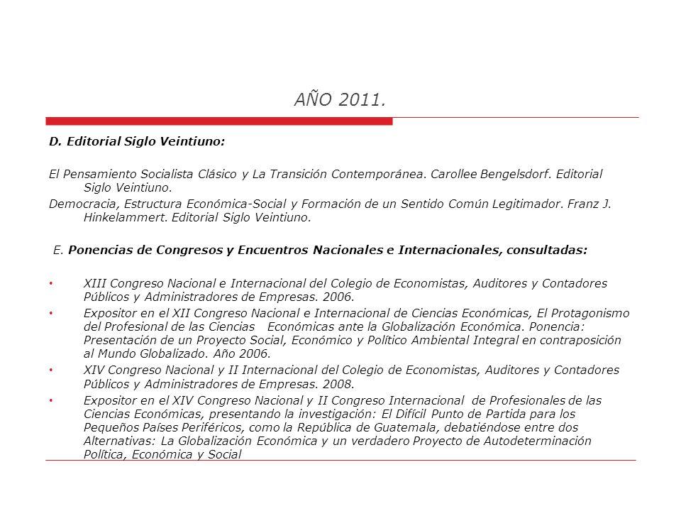 AÑO 2011. B. Facultad Latinoamericana de Ciencias Sociales, FLACSO: Reflexiones Teóricas sobre Pobreza. Programa de Estudios Multidisciplinarios sobre