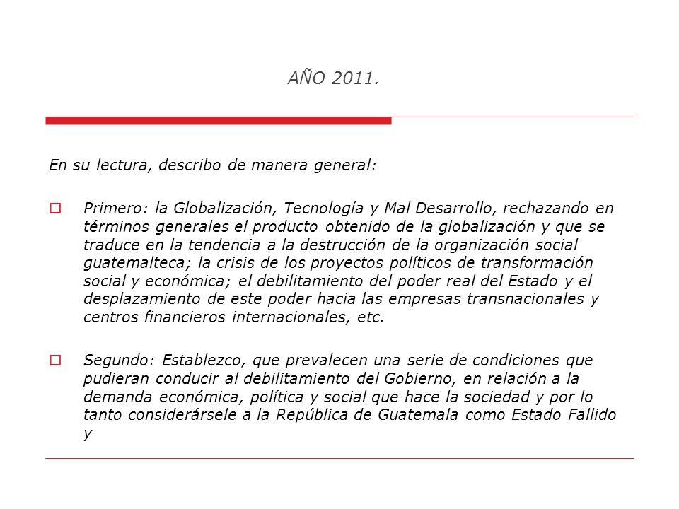 AÑO 2011. La presentación de mi Ponencia: La República de Guatemala; Entre La Globalización, La Tecnología y Mal Desarrollo; El Horizonte Actual de Co