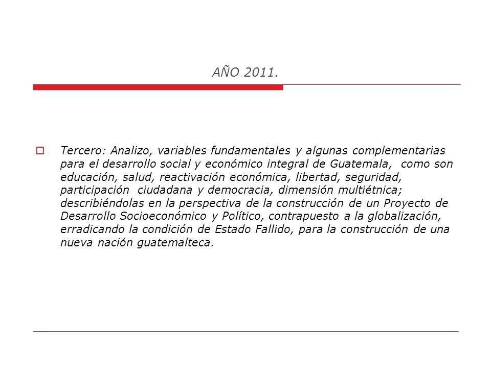 AÑO 2011. En su lectura, describo de manera general: Primero: la Globalización, Tecnología y Mal Desarrollo, rechazando en términos generales el produ