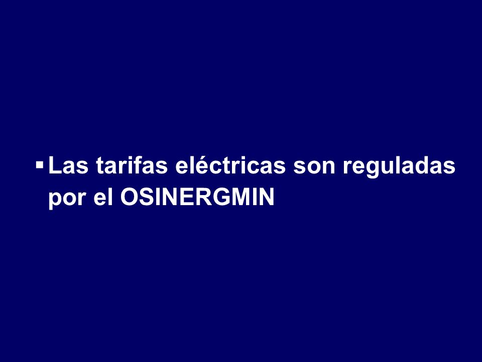 TARIFAS DEL SERVICIO PÚBLICO DE ELECTRICIDAD Tarifas eléctricas Pliegos Tarifarios Componentes de un recibo de luz industrial Pagina web Osinerg: http