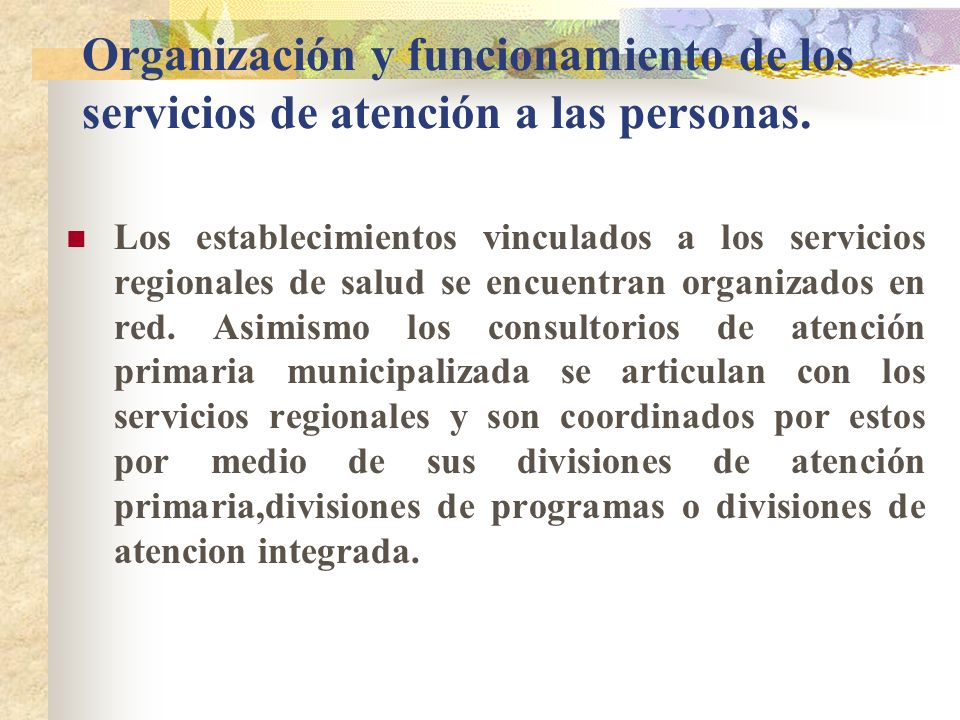 Organización y funcionamiento de los servicios de atención a las personas.