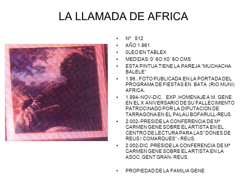 LA LLAMADA DE AFRICA Nº 512 AÑO 1.961 0LEO EN TABLEX MEDIDAS: 0´ 6O X0´ 6O CMS ESTA PINTUA TIENE LA PAREJA MUCHACHA BALELE 1.96..
