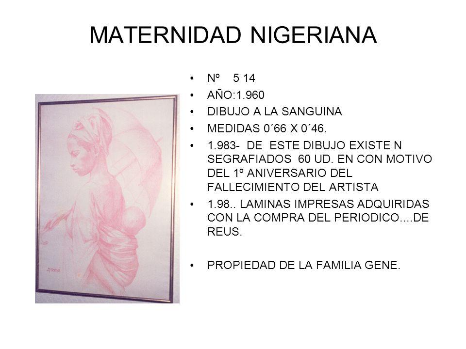 MATERNIDAD NIGERIANA Nº 5 14 AÑO:1.960 DIBUJO A LA SANGUINA MEDIDAS 0´66 X 0´46.