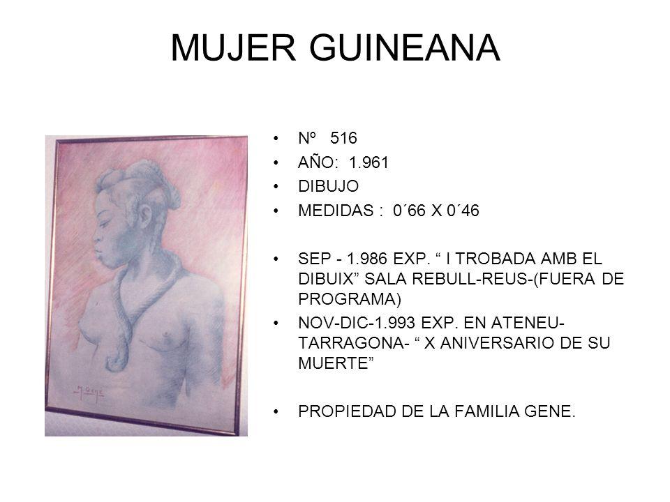 MUJER GUINEANA Nº 516 AÑO: 1.961 DIBUJO MEDIDAS : 0´66 X 0´46 SEP - 1.986 EXP.