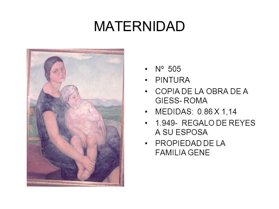 MATERNIDAD Nº 505 PINTURA COPIA DE LA OBRA DE A GIESS- ROMA MEDIDAS: 0.86 X 1,14 1.949- REGALO DE REYES A SU ESPOSA PROPIEDAD DE LA FAMILIA GENE