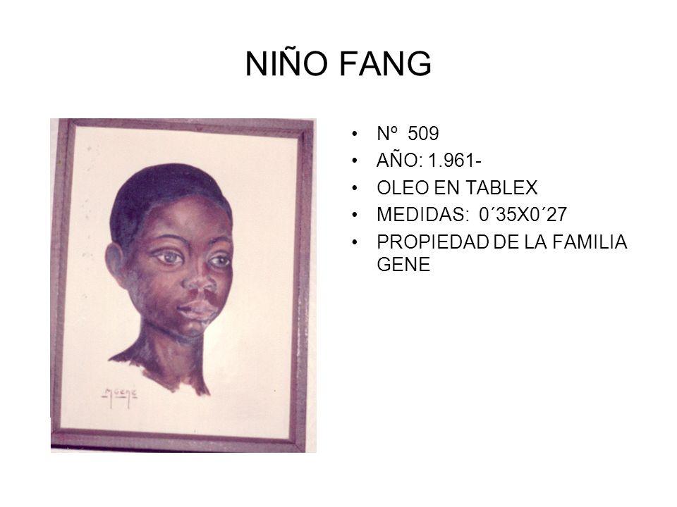 NIÑO FANG Nº 509 AÑO: 1.961- OLEO EN TABLEX MEDIDAS: 0´35X0´27 PROPIEDAD DE LA FAMILIA GENE