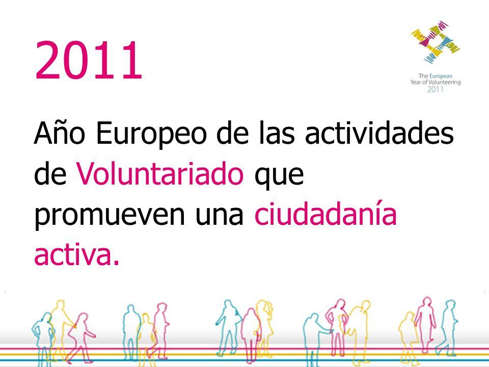 Para fomentar y apoyar los esfuerzos que distintos agentes realizan para favorecer el voluntariado.