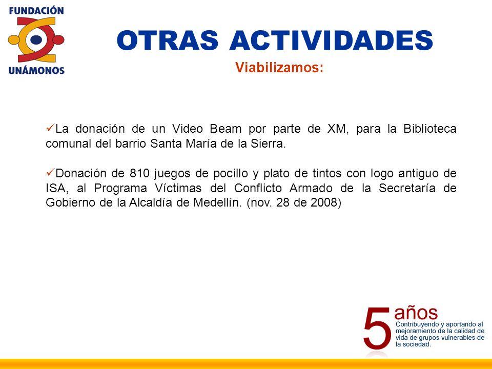OTRAS ACTIVIDADES Viabilizamos: La donación de un Video Beam por parte de XM, para la Biblioteca comunal del barrio Santa María de la Sierra.