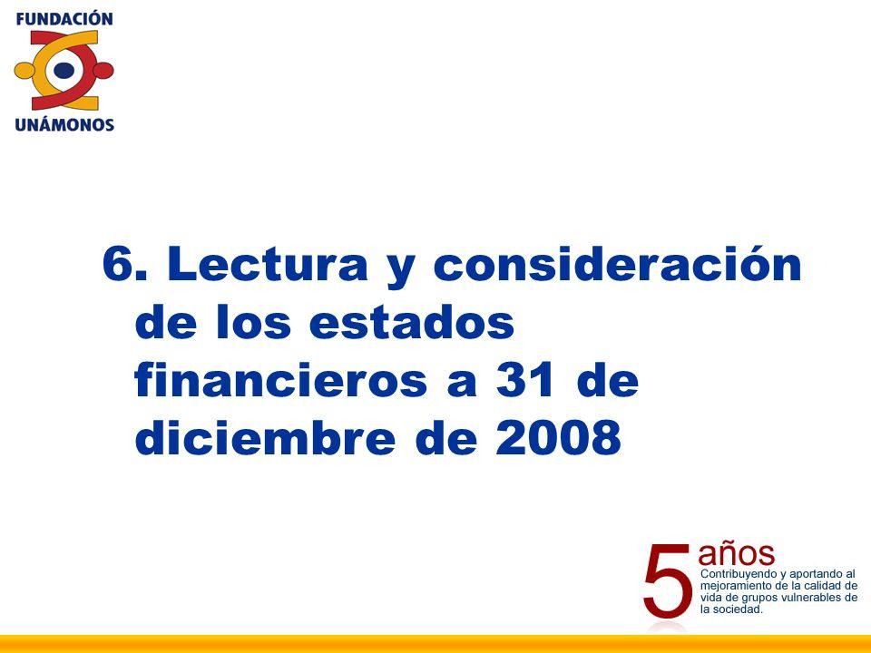 6. Lectura y consideración de los estados financieros a 31 de diciembre de 2008
