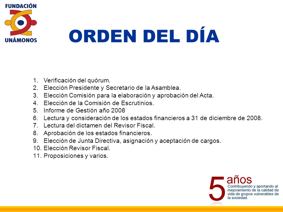 ORDEN DEL DÍA 1.Verificación del quórum.2.Elección Presidente y Secretario de la Asamblea.