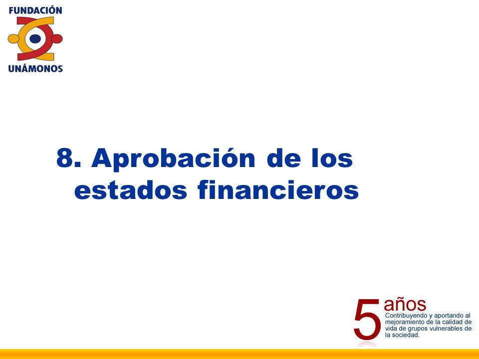 8. Aprobación de los estados financieros