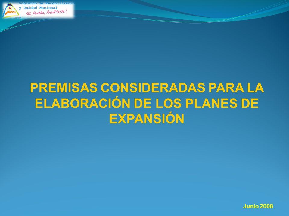 PREMISAS CONSIDERADAS PARA LA ELABORACIÓN DE LOS PLANES DE EXPANSIÓN Junio 2008