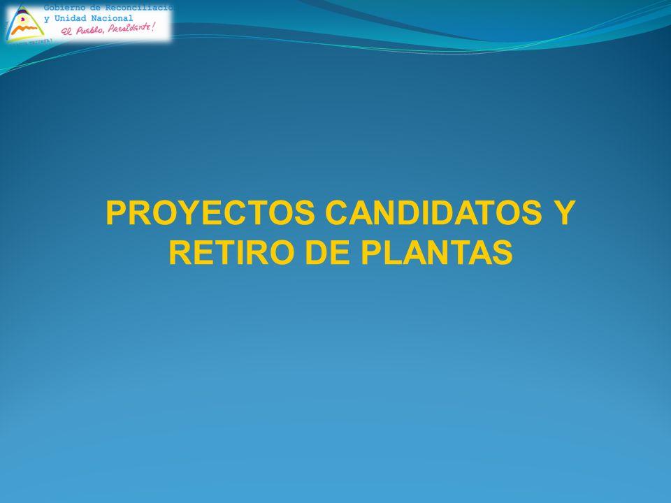 PROYECTOS CANDIDATOS Y RETIRO DE PLANTAS