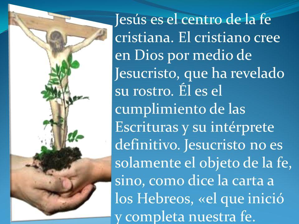Jesús es el centro de la fe cristiana.