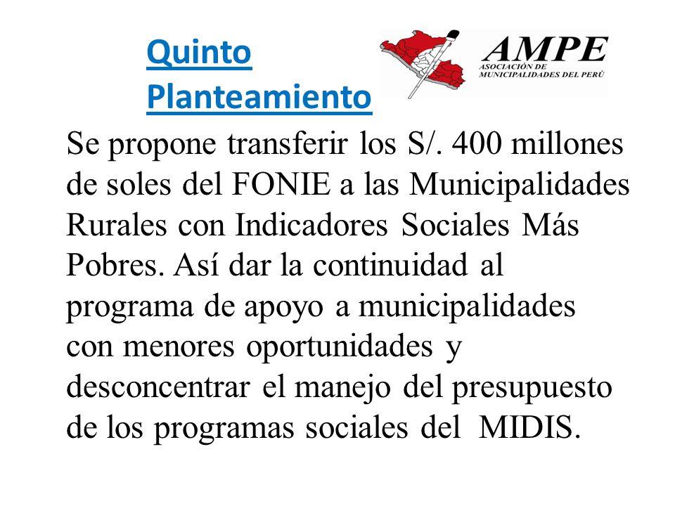 Se propone transferir los S/. 400 millones de soles del FONIE a las Municipalidades Rurales con Indicadores Sociales Más Pobres. Así dar la continuida