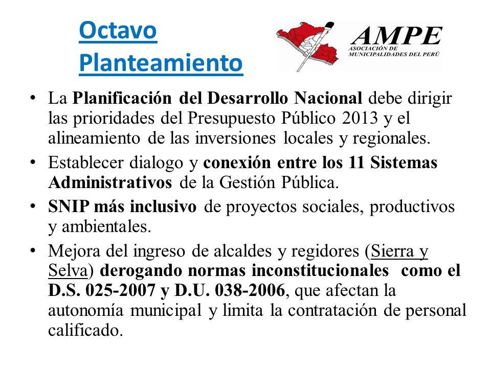 Octavo Planteamiento La Planificación del Desarrollo Nacional debe dirigir las prioridades del Presupuesto Público 2013 y el alineamiento de las inver
