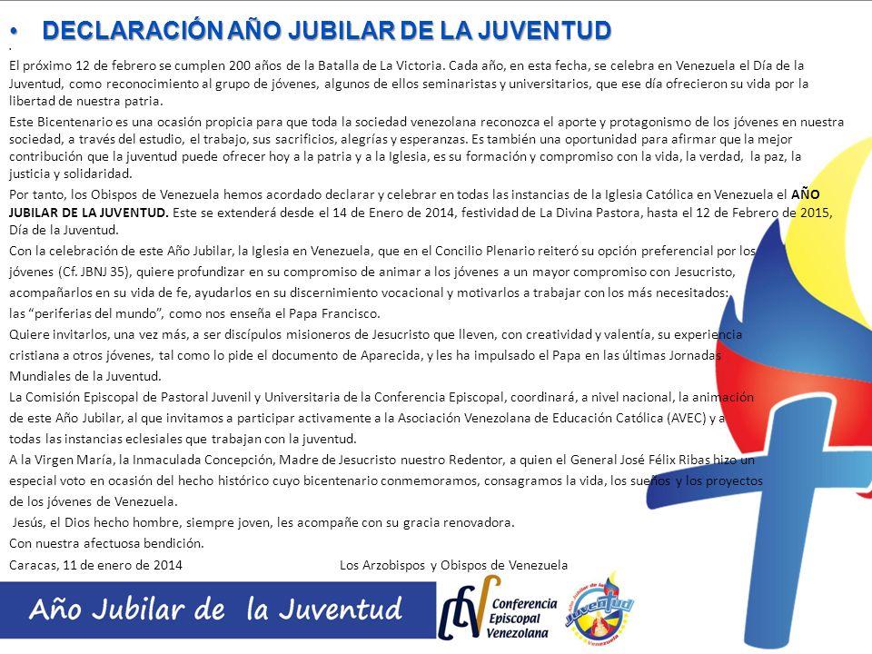 DECLARACIÓN AÑO JUBILAR DE LA JUVENTUDDECLARACIÓN AÑO JUBILAR DE LA JUVENTUD El próximo 12 de febrero se cumplen 200 años de la Batalla de La Victoria