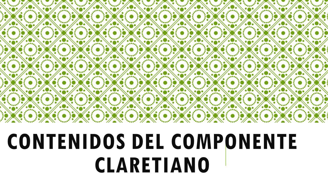 CONTENIDOS DEL COMPONENTE CLARETIANO