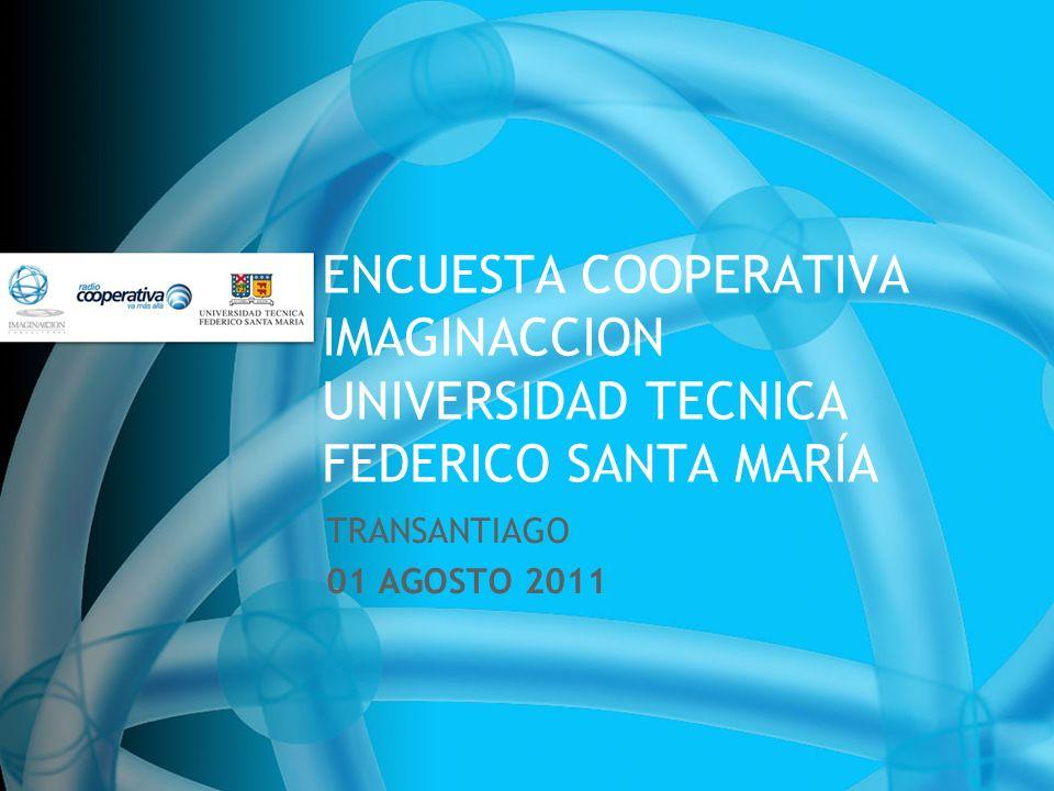 ENCUESTA COOPERATIVA IMAGINACCION UNIVERSIDAD TECNICA FEDERICO SANTA MARÍA TRANSANTIAGO 01 AGOSTO 2011