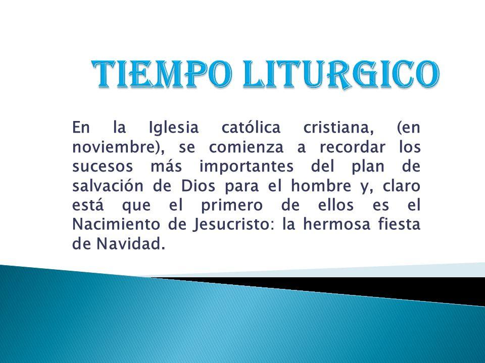 En la Iglesia católica cristiana, (en noviembre), se comienza a recordar los sucesos más importantes del plan de salvación de Dios para el hombre y, c