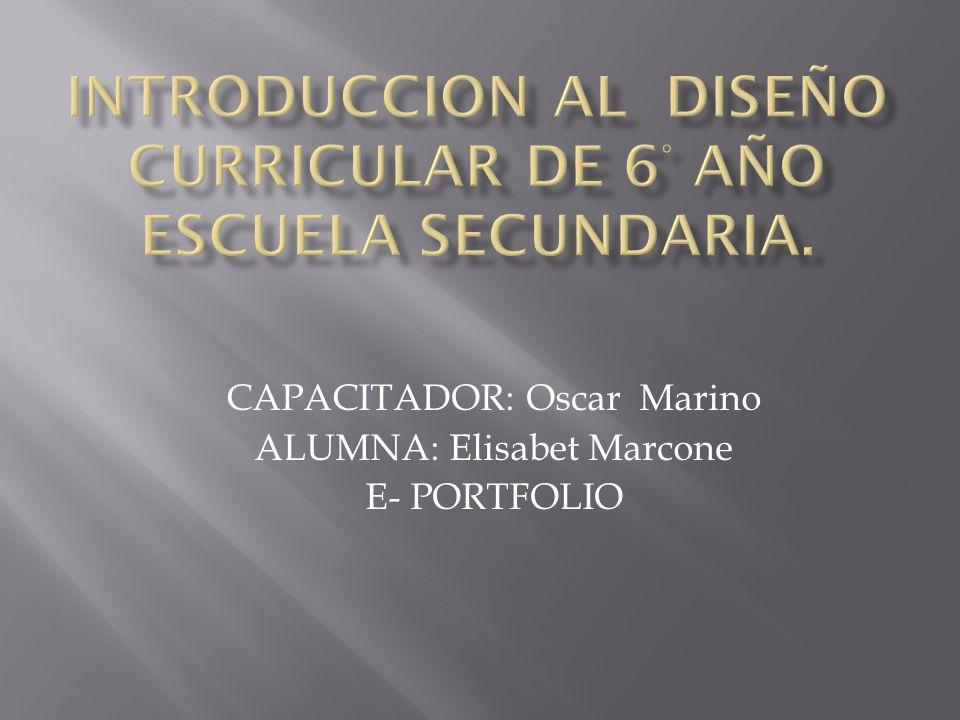 CAPACITADOR: Oscar Marino ALUMNA: Elisabet Marcone E- PORTFOLIO