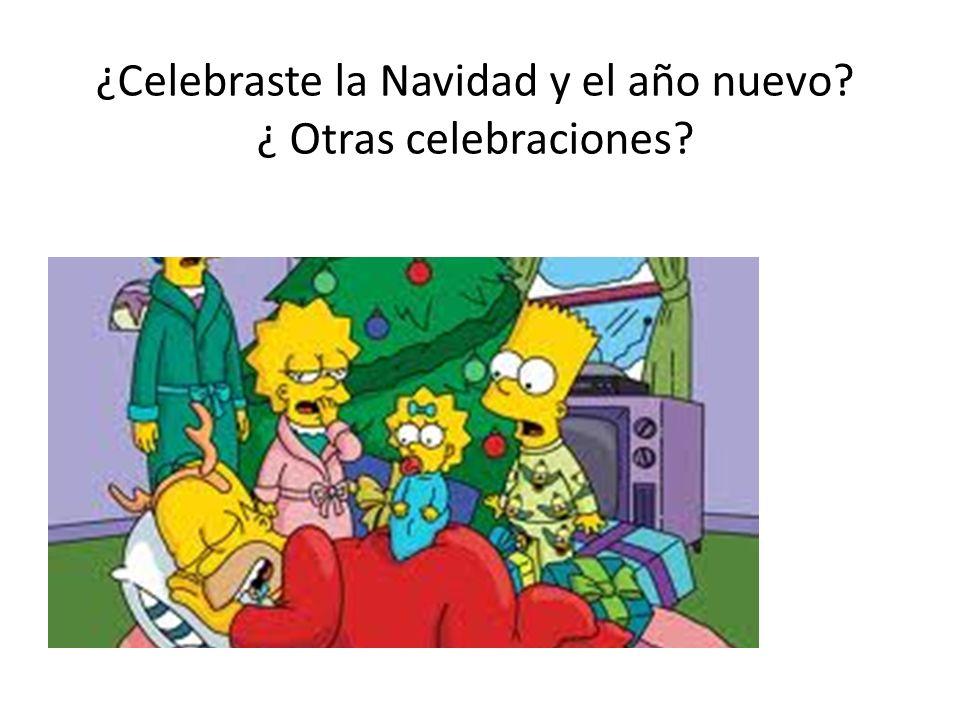 ¿Celebraste la Navidad y el año nuevo? ¿ Otras celebraciones?