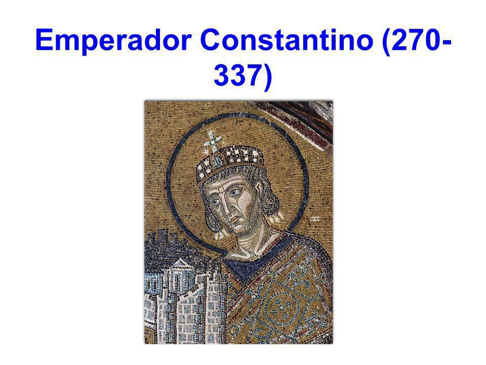 Emperador Constantino (270- 337)