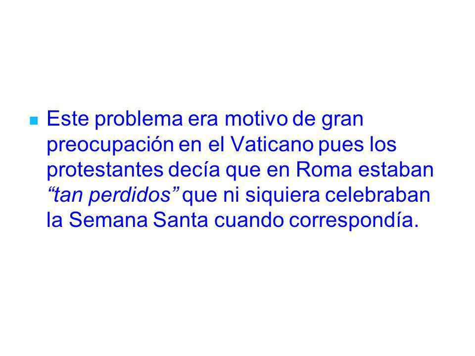 Este problema era motivo de gran preocupación en el Vaticano pues los protestantes decía que en Roma estaban tan perdidos que ni siquiera celebraban l