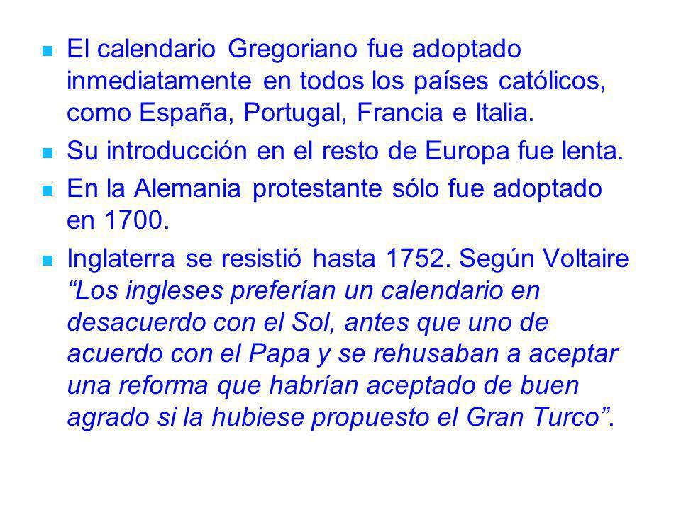 El calendario Gregoriano fue adoptado inmediatamente en todos los países católicos, como España, Portugal, Francia e Italia. Su introducción en el res
