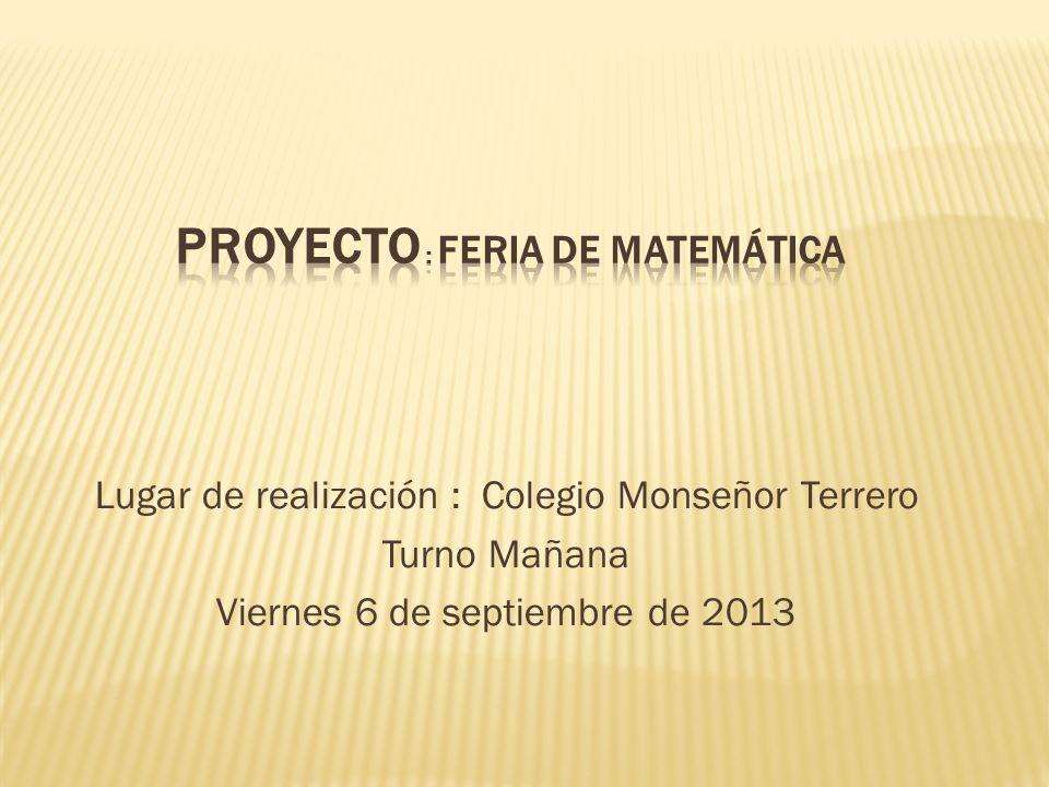 Lugar de realización : Colegio Monseñor Terrero Turno Mañana Viernes 6 de septiembre de 2013