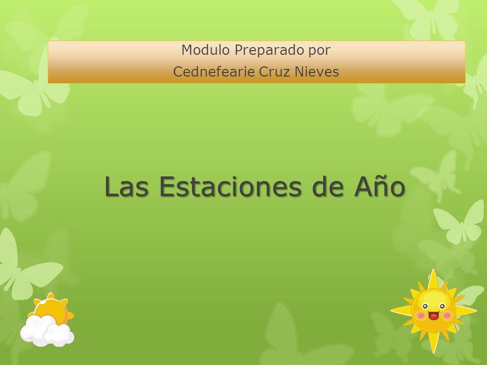 Las Estaciones de Año Modulo Preparado por Cednefearie Cruz Nieves