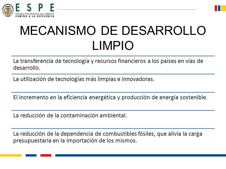 MECANISMO DE DESARROLLO LIMPIO La transferencia de tecnología y recursos financieros a los países en vías de desarrollo. La utilización de tecnologías