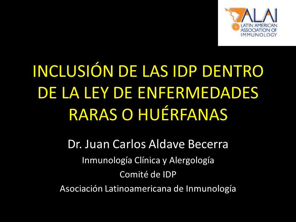 INCLUSIÓN DE LAS IDP DENTRO DE LA LEY DE ENFERMEDADES RARAS O HUÉRFANAS Dr.
