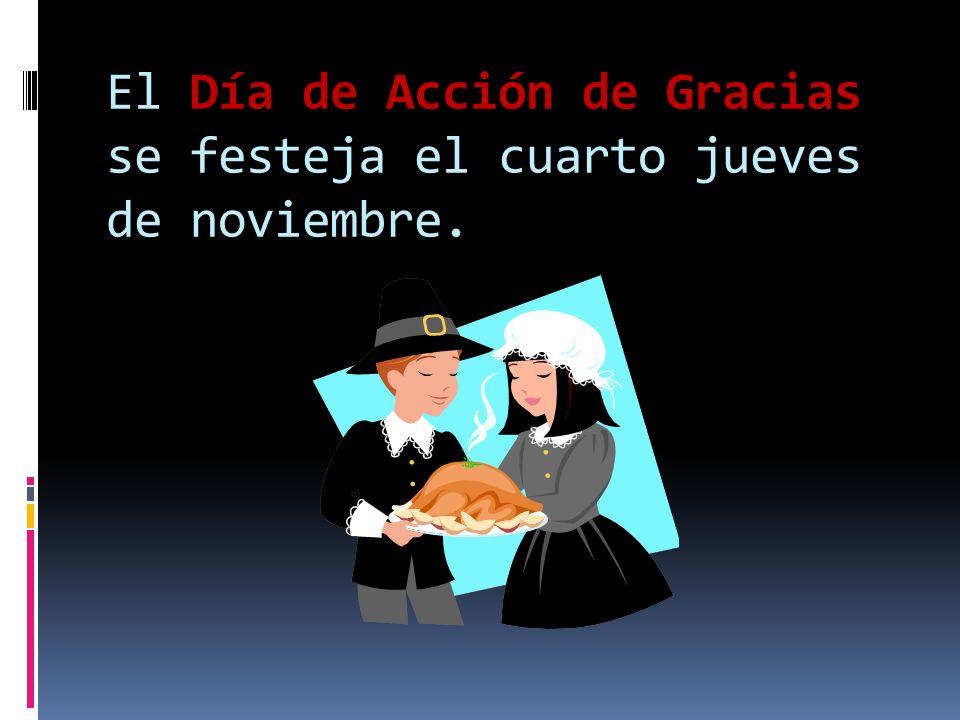 El Día de Acción de Gracias se festeja el cuarto jueves de noviembre.
