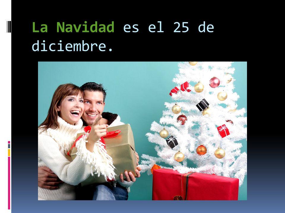 La Navidad es el 25 de diciembre.