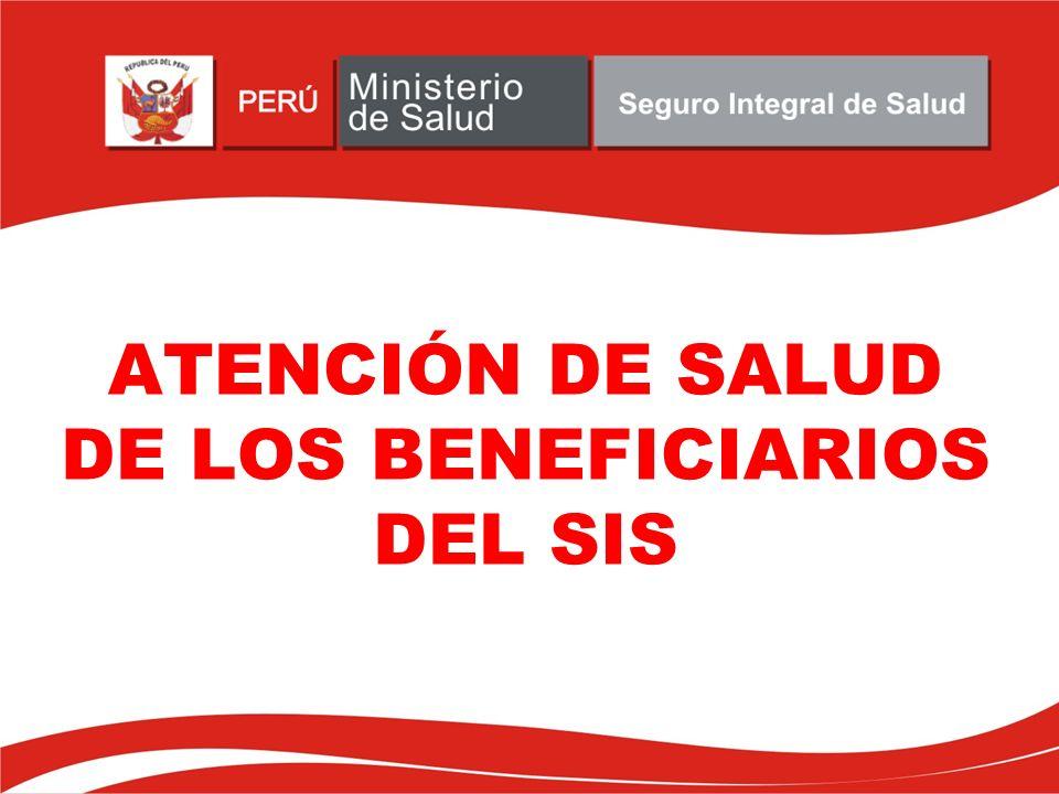 ATENCIÓN DE SALUD DE LOS BENEFICIARIOS DEL SIS
