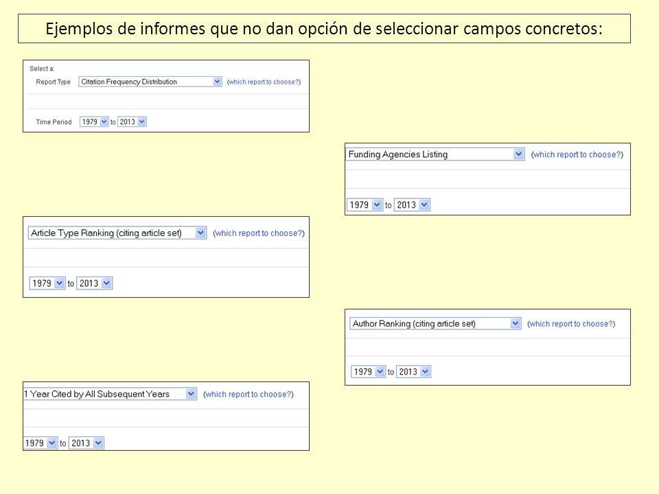 Ejemplos de informes que no dan opción de seleccionar campos concretos: