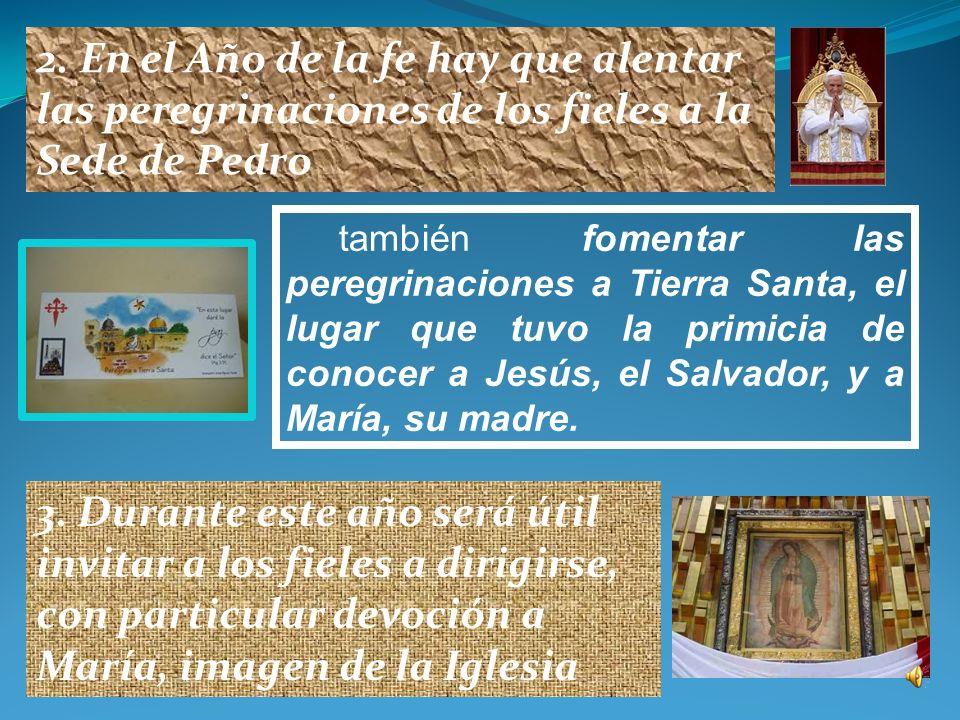 I. En el ámbito de Iglesia universal 1.El principal evento al comienzo del Año de la fe será la XIII Asamblea General Ordinaria del Sínodo de los Obis