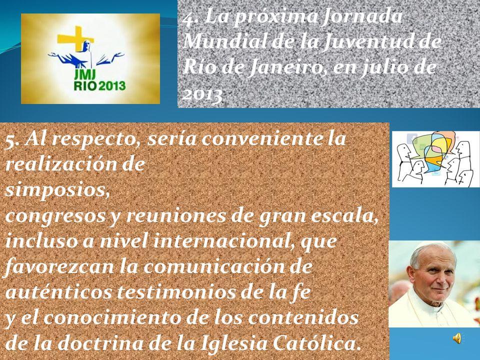 2. En el Año de la fe hay que alentar las peregrinaciones de los fieles a la Sede de Pedro también fomentar las peregrinaciones a Tierra Santa, el lug