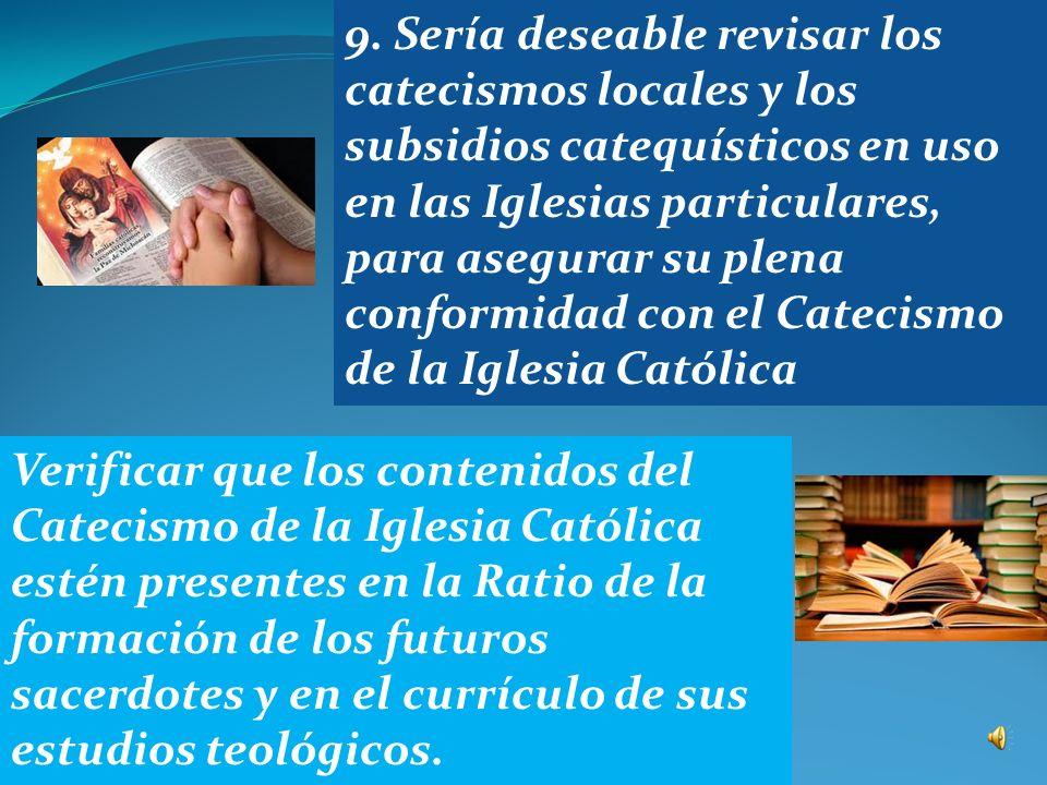 7. Se invita a los docentes de los Centros de estudios teológicos, Seminarios y Universidades católicas a verificar la relevancia que, en su enseñanza