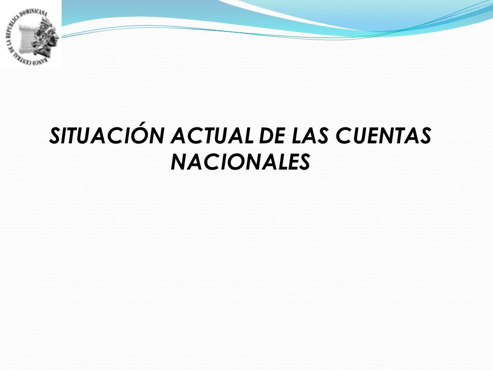 SITUACIÓN ACTUAL DE LAS CUENTAS NACIONALES