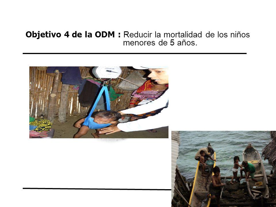 Objetivo 4 de la ODM : Reducir la mortalidad de los niños menores de 5 años.