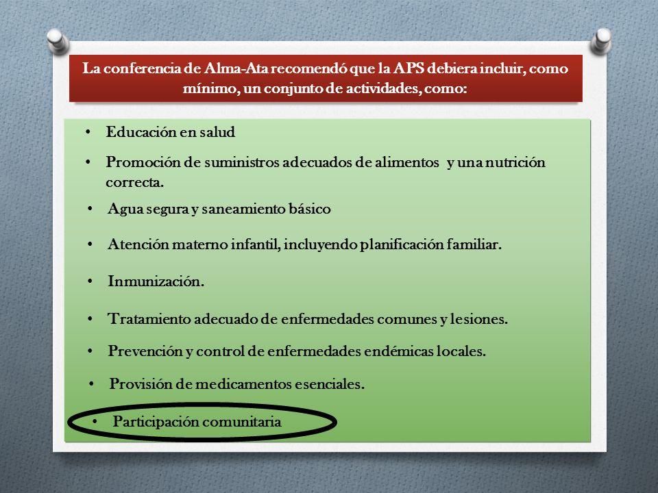 La conferencia de Alma-Ata recomendó que la APS debiera incluir, como mínimo, un conjunto de actividades, como: Educación en salud Promoción de sumini