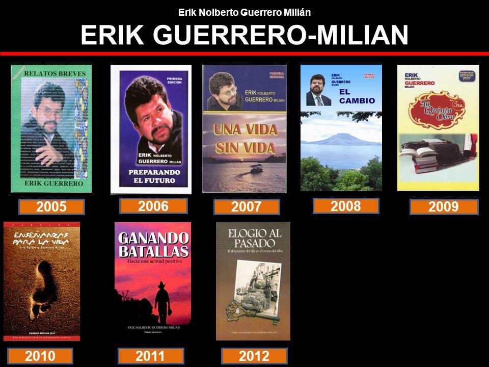 2005 2006 2007 2008 2009 Erik Nolberto Guerrero Milián ERIK GUERRERO-MILIAN 201020112012